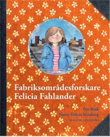 Fabriksområdesforskare Felicia Fahlander av Peo Rask och Felicia Svanberg